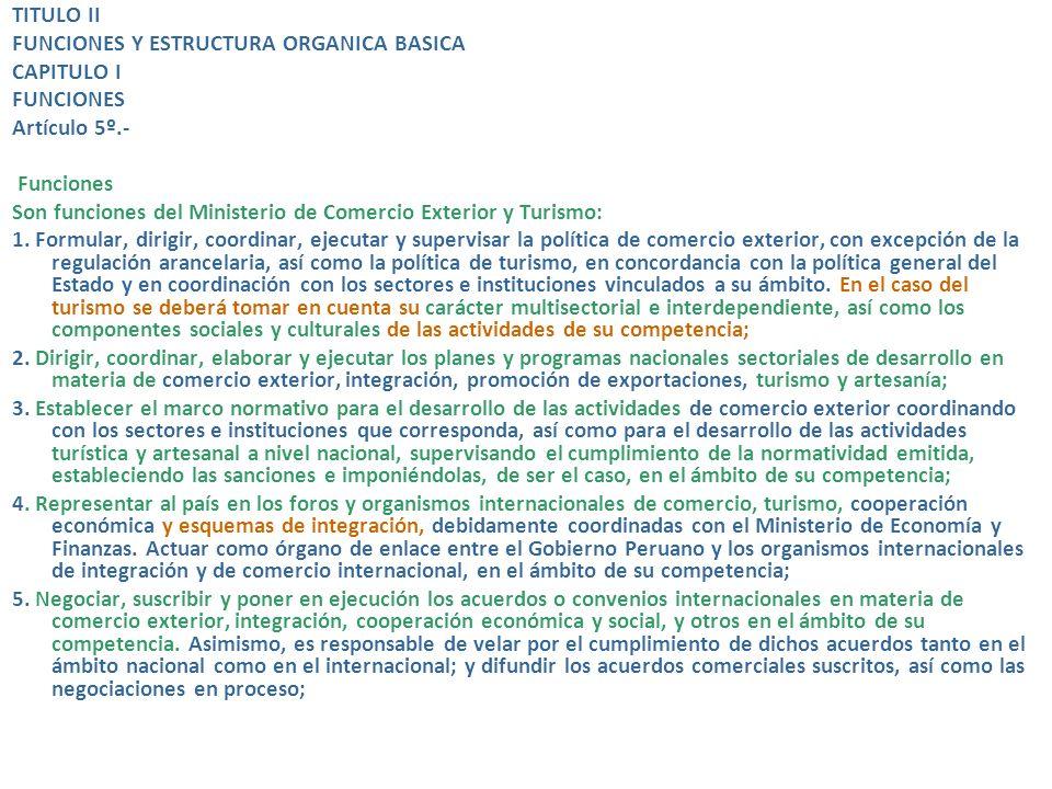 Artículo 4º.- De los objetivos Son objetivos del Ministerio de Comercio Exterior y Turismo los siguientes: En materia de Comercio Exterior: a) Estable
