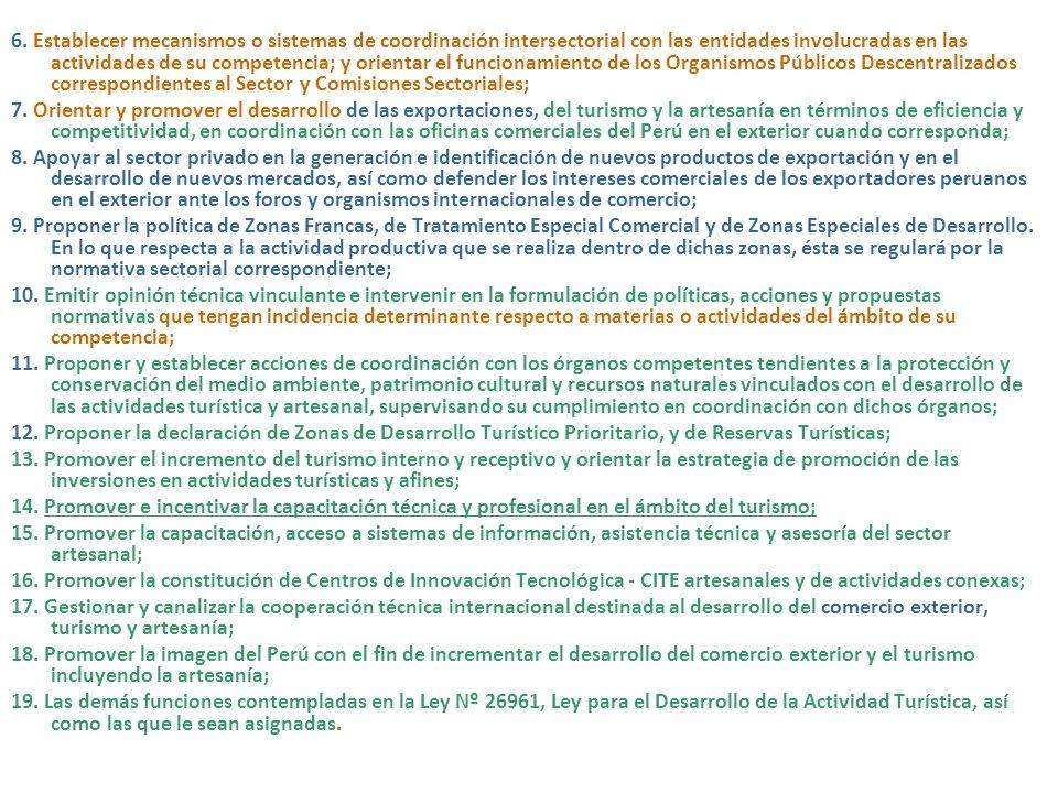TITULO II FUNCIONES Y ESTRUCTURA ORGANICA BASICA CAPITULO I FUNCIONES Artículo 5º.- Funciones Son funciones del Ministerio de Comercio Exterior y Turi