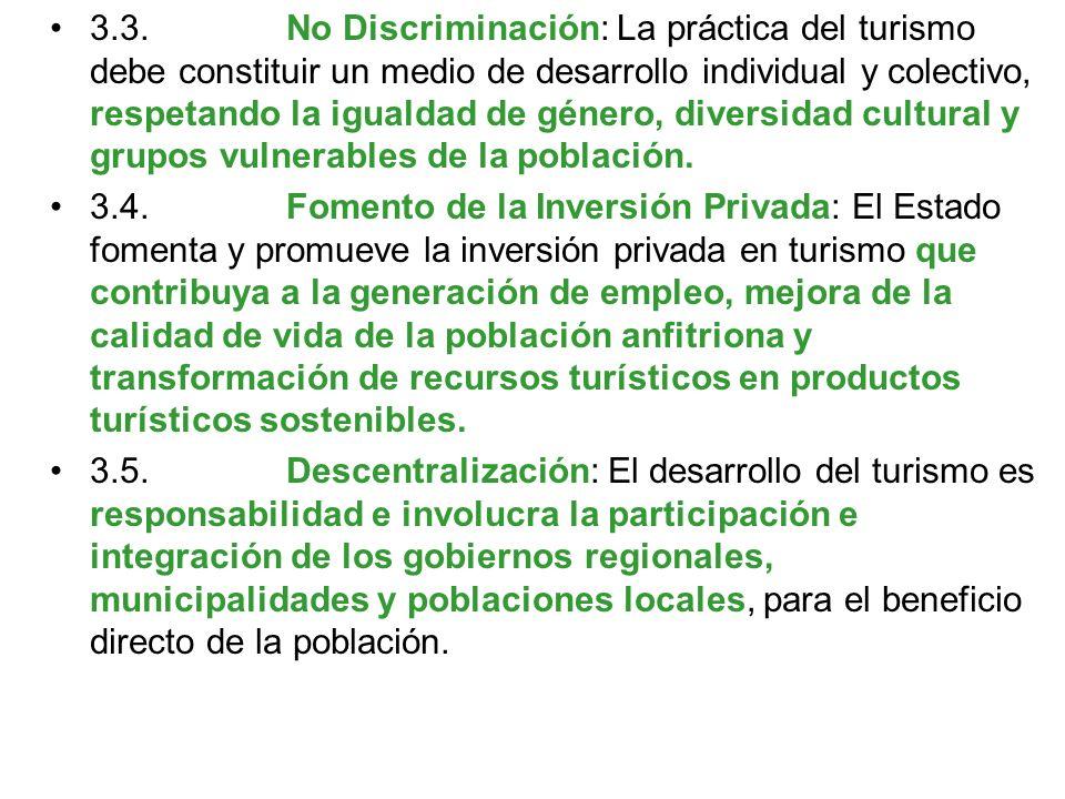 Artículo 3°.- Principios de la actividad turística Son principios de la actividad turística los siguientes: 3.1. Desarrollo Sostenible: El desarrollo