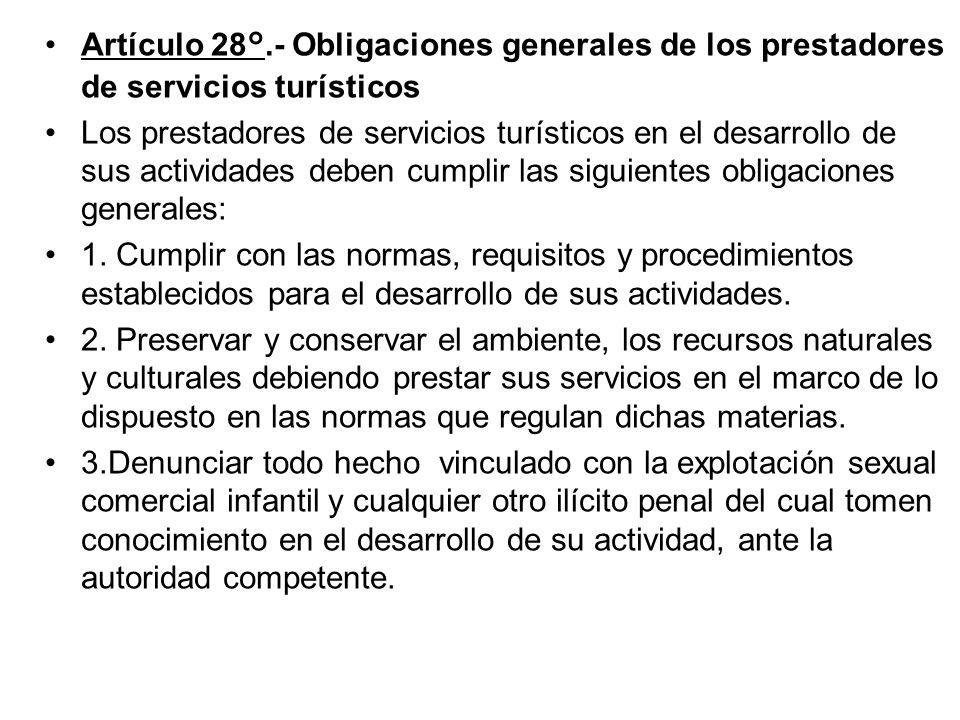 CAPÍTULO IV PRESTADORES DE SERVICIOS TURÍSTICOS Artículo 27°.- Prestadores de servicios turísticos Son prestadores de servicios turísticos las persona