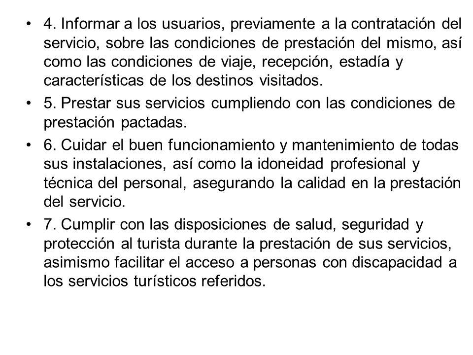 Artículo 28°.- Obligaciones generales de los prestadores de servicios turísticos Los prestadores de servicios turísticos en el desarrollo de sus activ