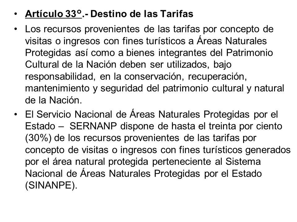 Artículo 32°.- Tarifas por concepto de visitas con fines turísticos a las Áreas Naturales Protegidas y a los bienes integrantes del Patrimonio Cultura