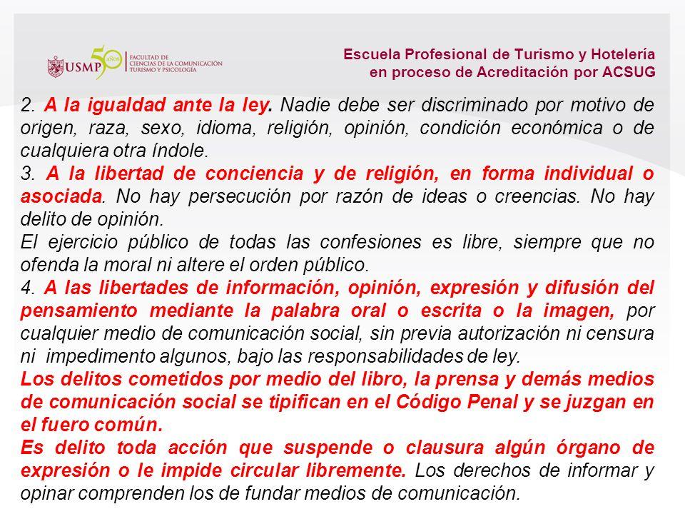 Escuela Profesional de Turismo y Hotelería en proceso de Acreditación por ACSUG 3.2. DE LA PERSONA Y DE LA SOCIEDAD CAPÍTULO I DERECHOS FUNDAMENTALES