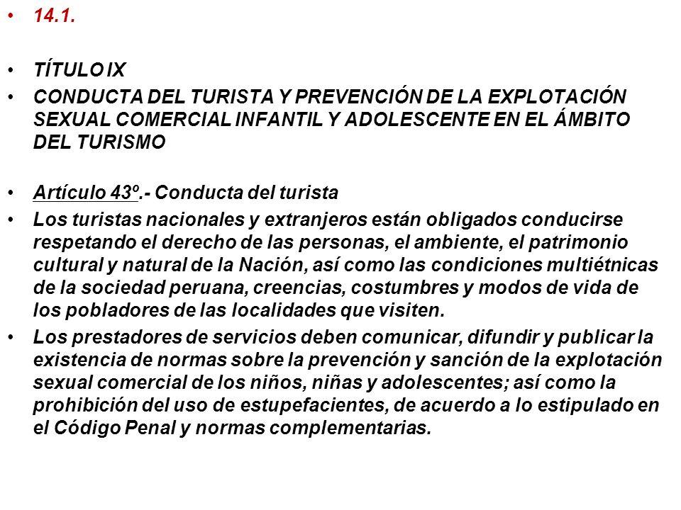 Artículo 36°.- Facilitación turística El Ministerio de Comercio Exterior y Turismo coordinará con las autoridades competentes y el sector privado el d