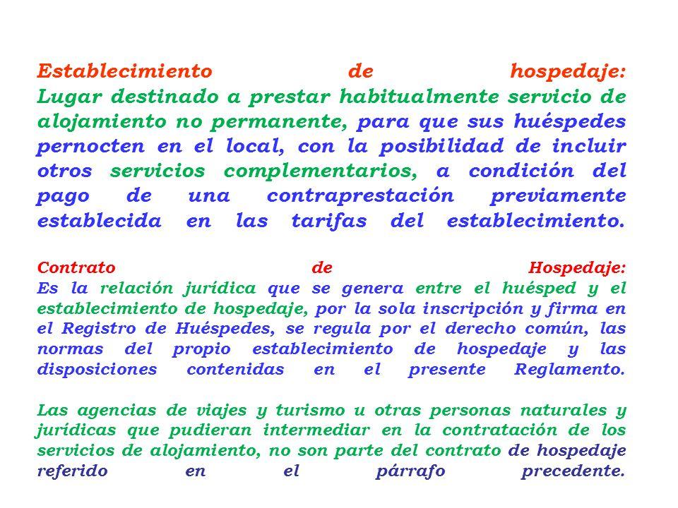Artículo 2°.- Ámbito de aplicación Están sujetos a las normas del presente Reglamento todos los establecimientos que prestan el servicio de hospedaje.