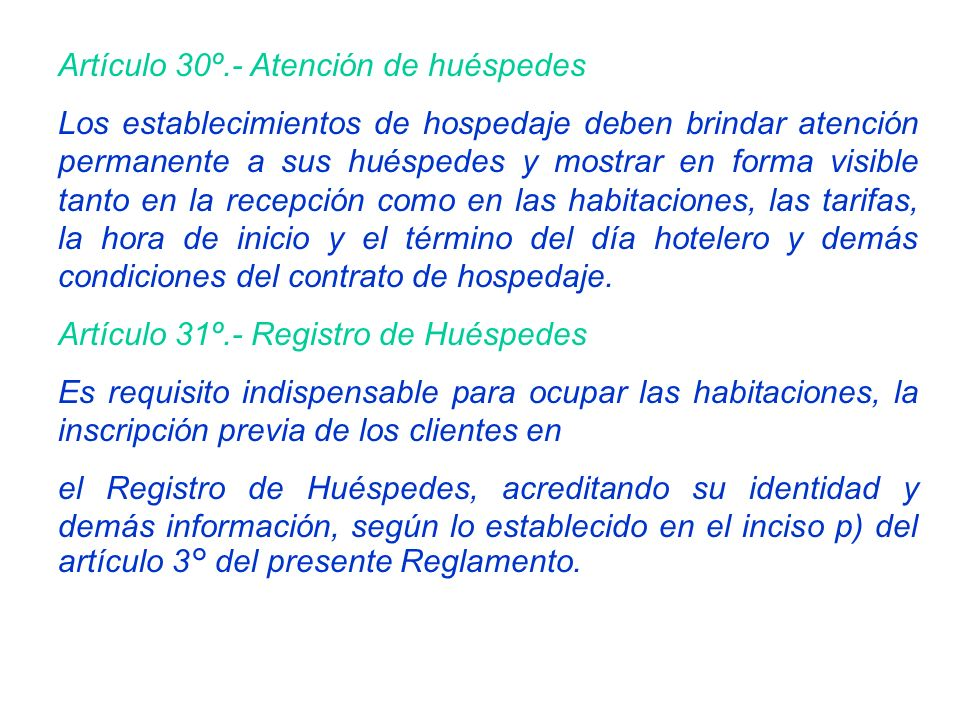 Artículo 16°.- Placa indicativa Los establecimientos de hospedaje deberán mostrar en un lugar visible en el exterior del establecimiento, la placa ind