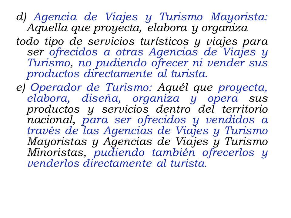 b) Clase: Modalidad bajo la cual la Agencia de Viajes y Turismo presta sus servicios, de acuerdo a la clasificación establecida en el artículo 2° del