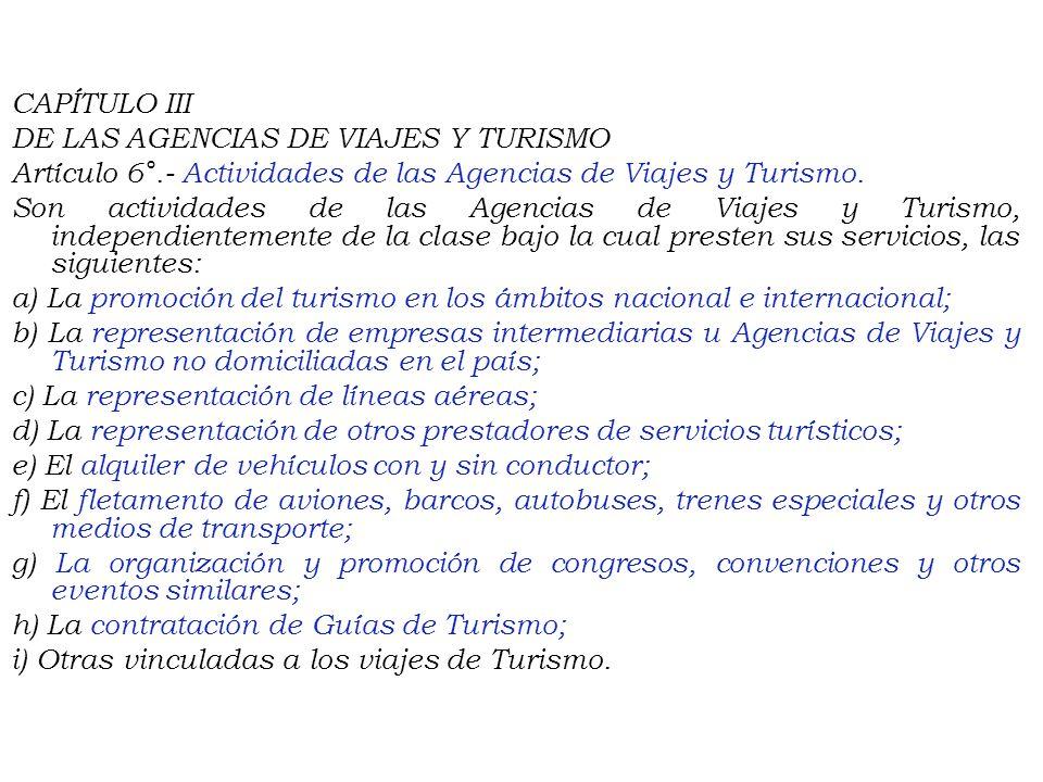 h) Remitir mensualmente, copia actualizada del Directorio de Agencias de Viajes y Turismo a la Dirección Nacional de Desarrollo Turístico; i) Coordina