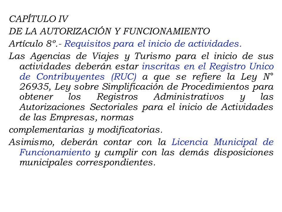 Artículo 7º.- Ejercicio de las actividades de las Agencias de Viajes y Turismo. Las actividades señaladas en el artículo 6° del presente Reglamento se