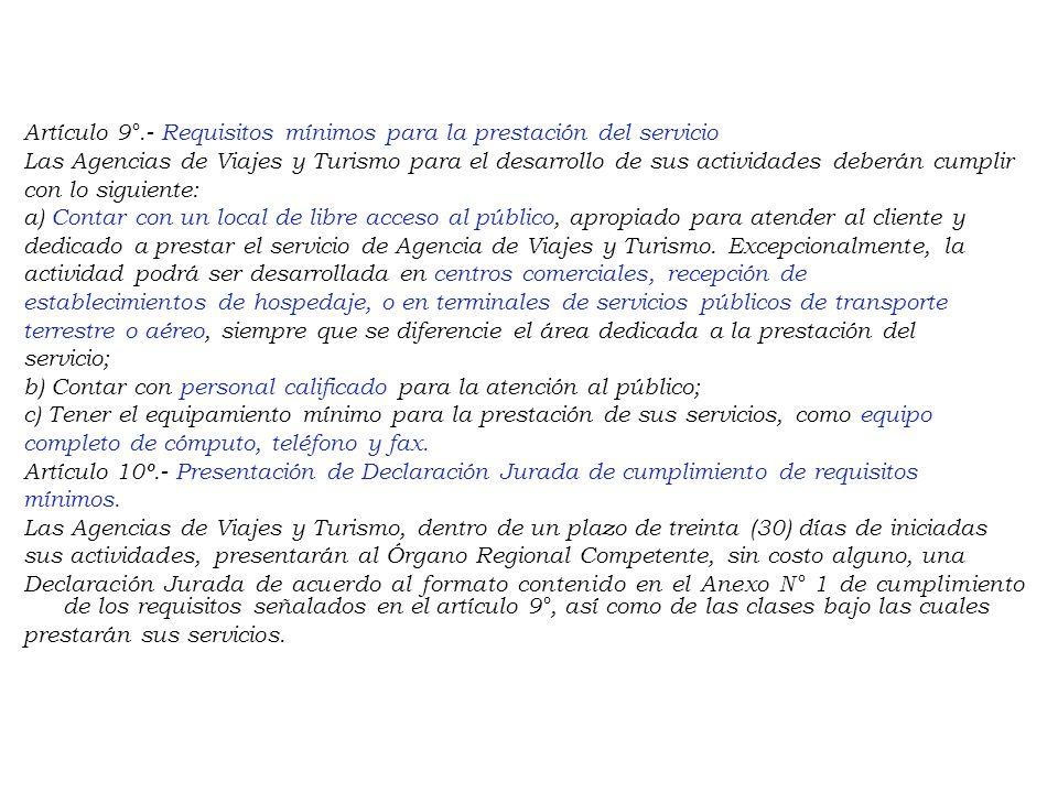 CAPÍTULO IV DE LA AUTORIZACIÓN Y FUNCIONAMIENTO Artículo 8º.- Requisitos para el inicio de actividades. Las Agencias de Viajes y Turismo para el inici