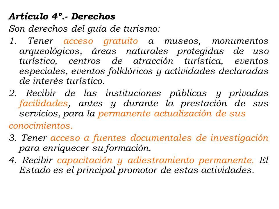 Artículo 3º.- Funciones Son funciones del guía de turismo: 1. Conducir, guiar y brindar información al turista o grupo de turistas bajo su cargo, sobr