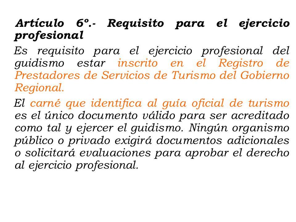 Artículo 5º.- Obligaciones Son obligaciones del guía de turismo: 1. Brindar protección básica al turista, dentro de su alcance, mientras se encuentre