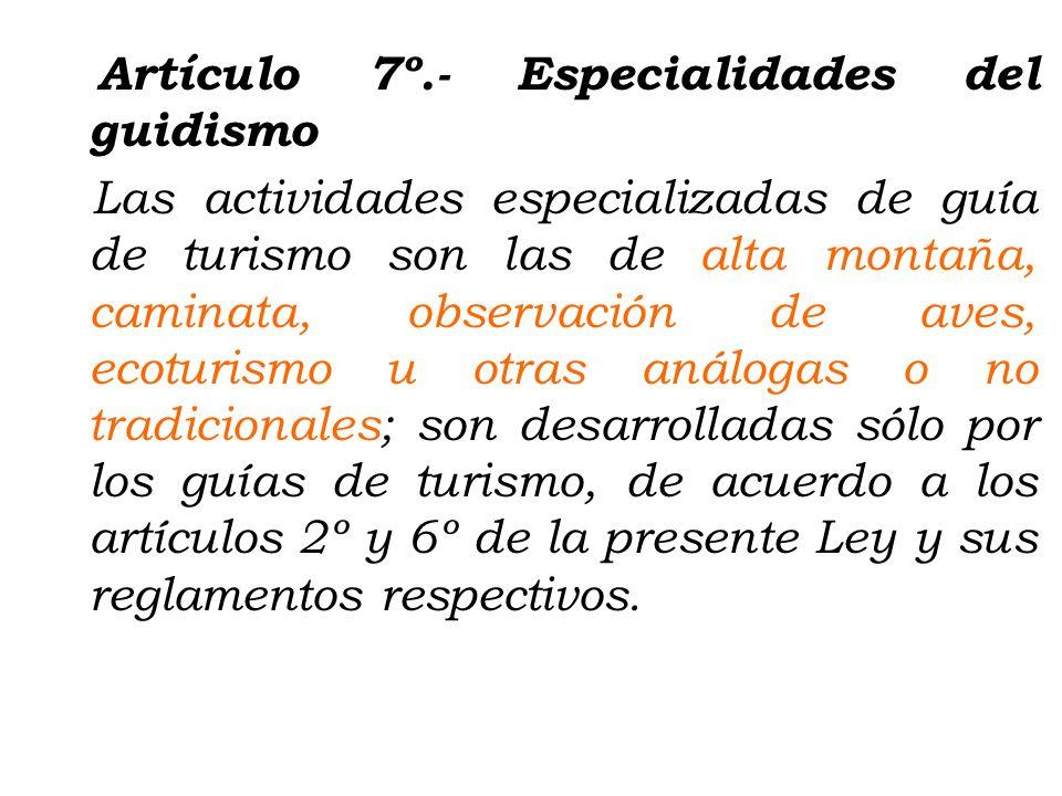 Artículo 6º.- Requisito para el ejercicio profesional Es requisito para el ejercicio profesional del guidismo estar inscrito en el Registro de Prestad