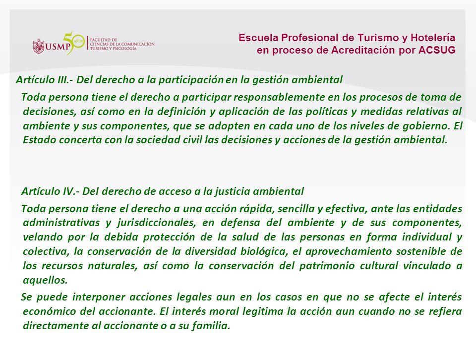 Escuela Profesional de Turismo y Hotelería en proceso de Acreditación por ACSUG Artículo II.- Del derecho de acceso a la información Toda persona tien
