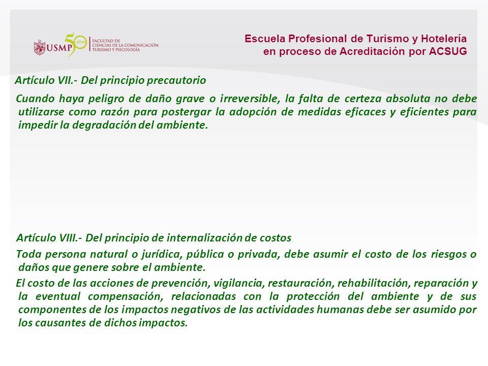 Escuela Profesional de Turismo y Hotelería en proceso de Acreditación por ACSUG Artículo V.- Del principio de sostenibilidad La gestión del ambiente y