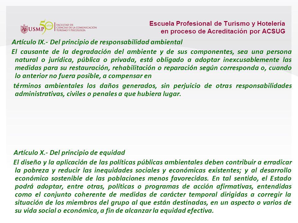 Escuela Profesional de Turismo y Hotelería en proceso de Acreditación por ACSUG Artículo VII.- Del principio precautorio Cuando haya peligro de daño g