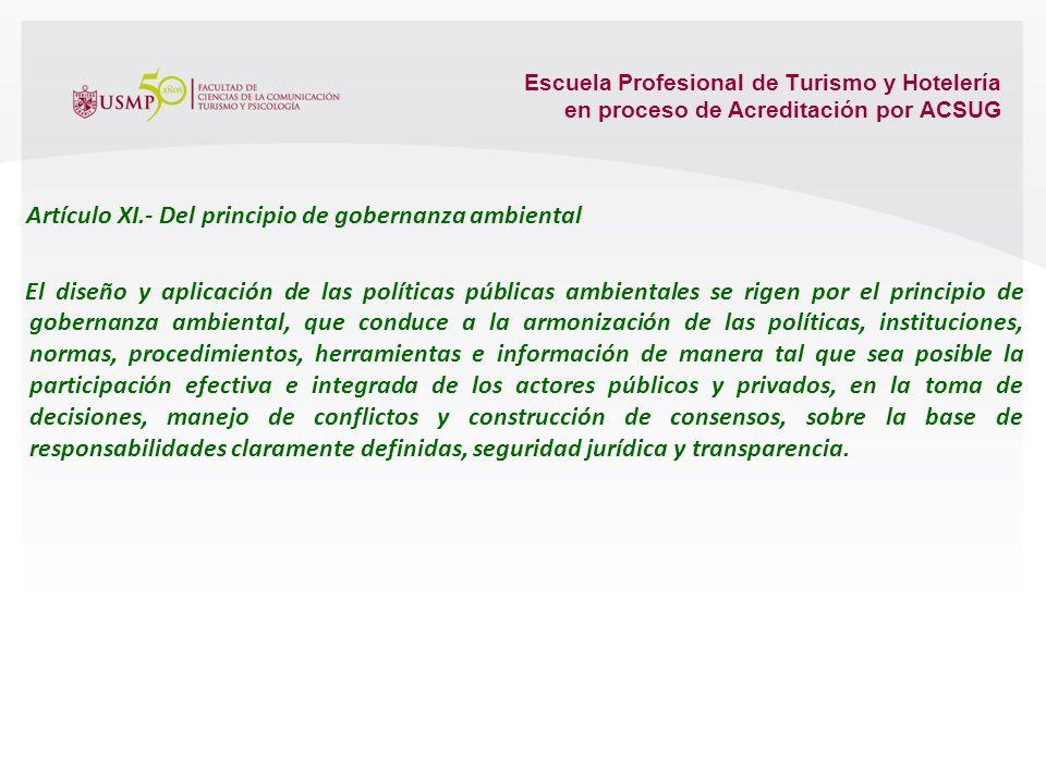 Escuela Profesional de Turismo y Hotelería en proceso de Acreditación por ACSUG Artículo IX.- Del principio de responsabilidad ambiental El causante d