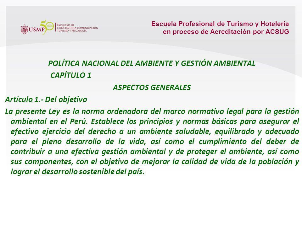 Escuela Profesional de Turismo y Hotelería en proceso de Acreditación por ACSUG Artículo XI.- Del principio de gobernanza ambiental El diseño y aplica