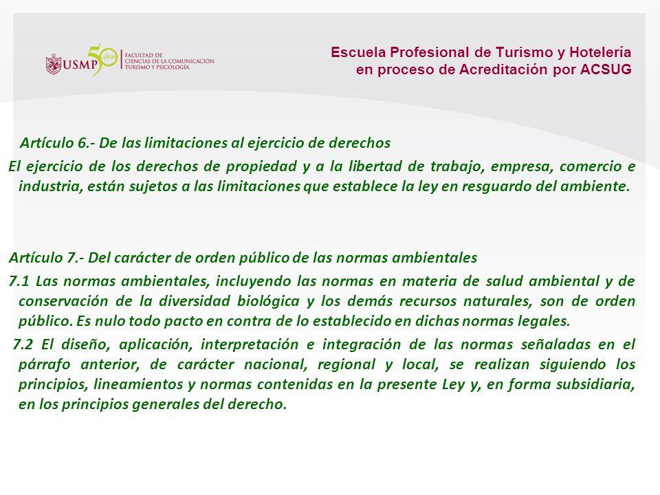 Escuela Profesional de Turismo y Hotelería en proceso de Acreditación por ACSUG Artículo 3.- Del rol del Estado en materia ambiental El Estado, a trav