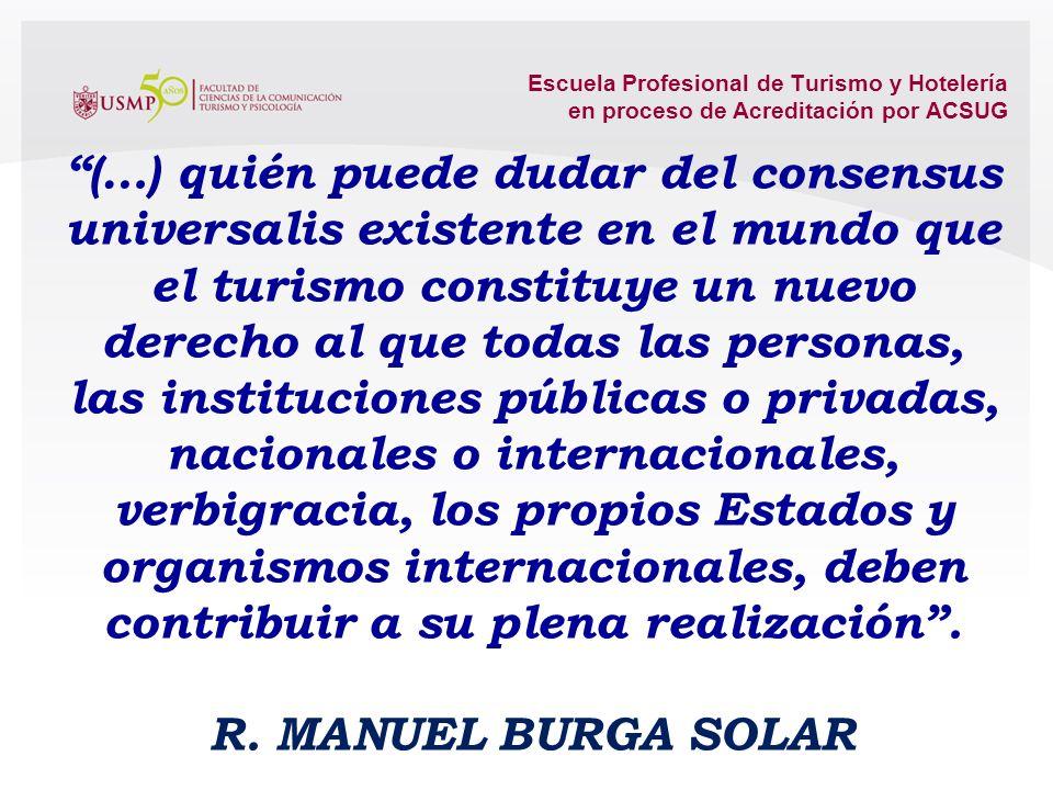 Escuela Profesional de Turismo y Hotelería en proceso de Acreditación por ACSUG El turismo es un fenómeno social inherente al ser humano (…). En vez d
