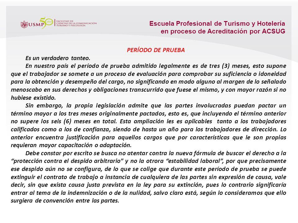 Escuela Profesional de Turismo y Hotelería en proceso de Acreditación por ACSUG 5.1. El contrato de Trabajo en el ordenamiento laboral Tal como lo hem