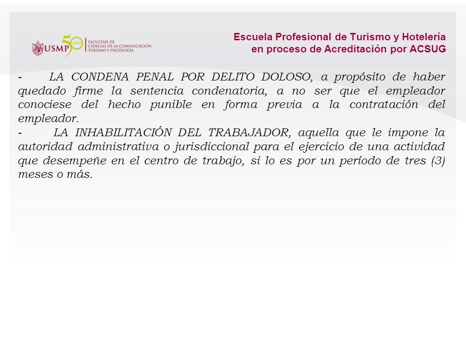 Escuela Profesional de Turismo y Hotelería en proceso de Acreditación por ACSUG _ El abandono de trabajo por más de tres (3) días consecutivos. Las au