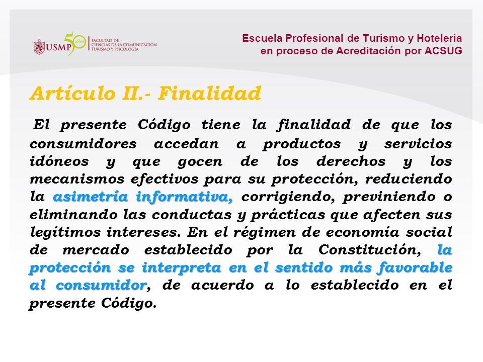 Escuela Profesional de Turismo y Hotelería en proceso de Acreditación por ACSUG Artículo I.- Contenido como un principio rector de la política social