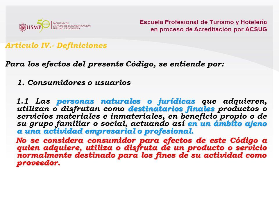 Escuela Profesional de Turismo y Hotelería en proceso de Acreditación por ACSUG Artículo II.- Finalidad asimetría informativa, la protección se interp