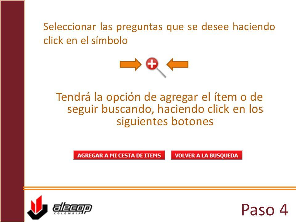 Paso 4 Seleccionar las preguntas que se desee haciendo click en el símbolo Tendrá la opción de agregar el ítem o de seguir buscando, haciendo click en