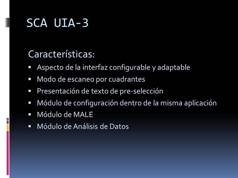 Características: Aspecto de la interfaz configurable y adaptable Modo de escaneo por cuadrantes Presentación de texto de pre-selección Módulo de confi