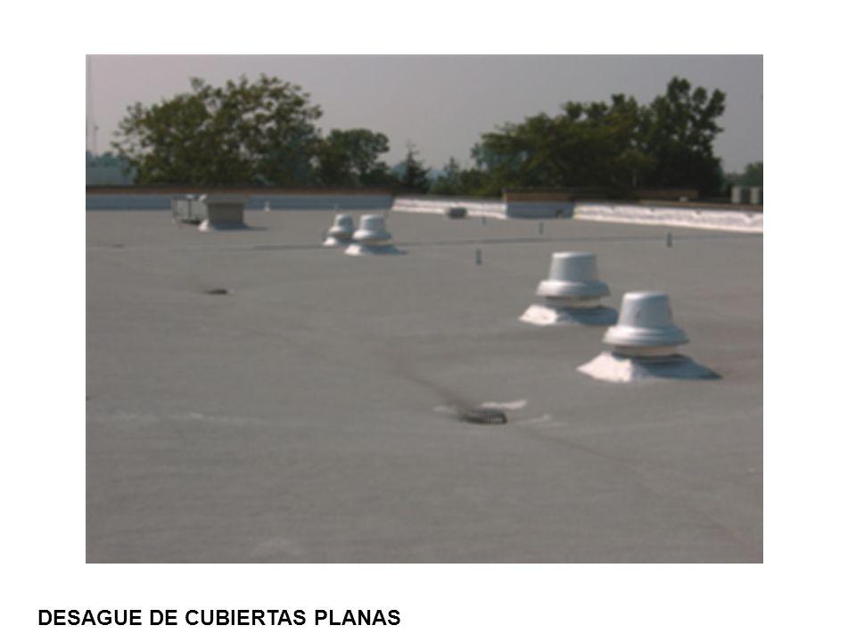 DESAGUE DE CUBIERTAS PLANAS