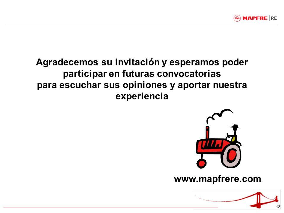 12 www.mapfrere.com Agradecemos su invitación y esperamos poder participar en futuras convocatorias para escuchar sus opiniones y aportar nuestra expe