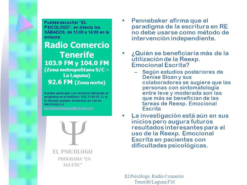 El Psicólogo. Radio Comercio Tenerife/Laguna FM Pennebaker afirma que el paradigma de la escritura en RE no debe usarse como método de intervención in