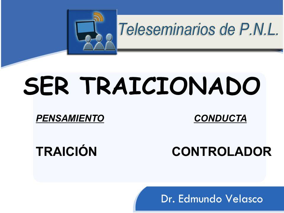 SER TRAICIONADO TRAICIÓN CONDUCTAPENSAMIENTO CONTROLADOR