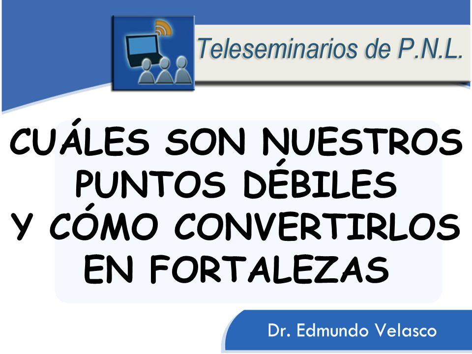 CUÁLES SON NUESTROS PUNTOS DÉBILES Y CÓMO CONVERTIRLOS EN FORTALEZAS