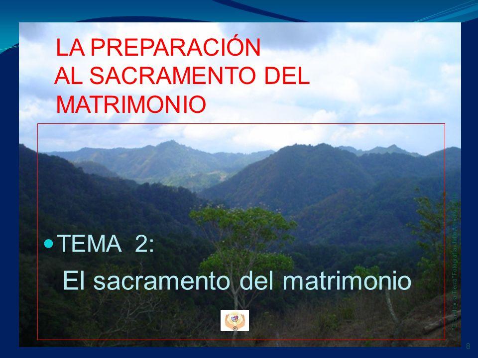 TEMA 2: El sacramento del matrimonio LA PREPARACIÓN AL SACRAMENTO DEL MATRIMONIO 8 El Cielo y la Tierra Fotografía. Julio Arévalo - 2006