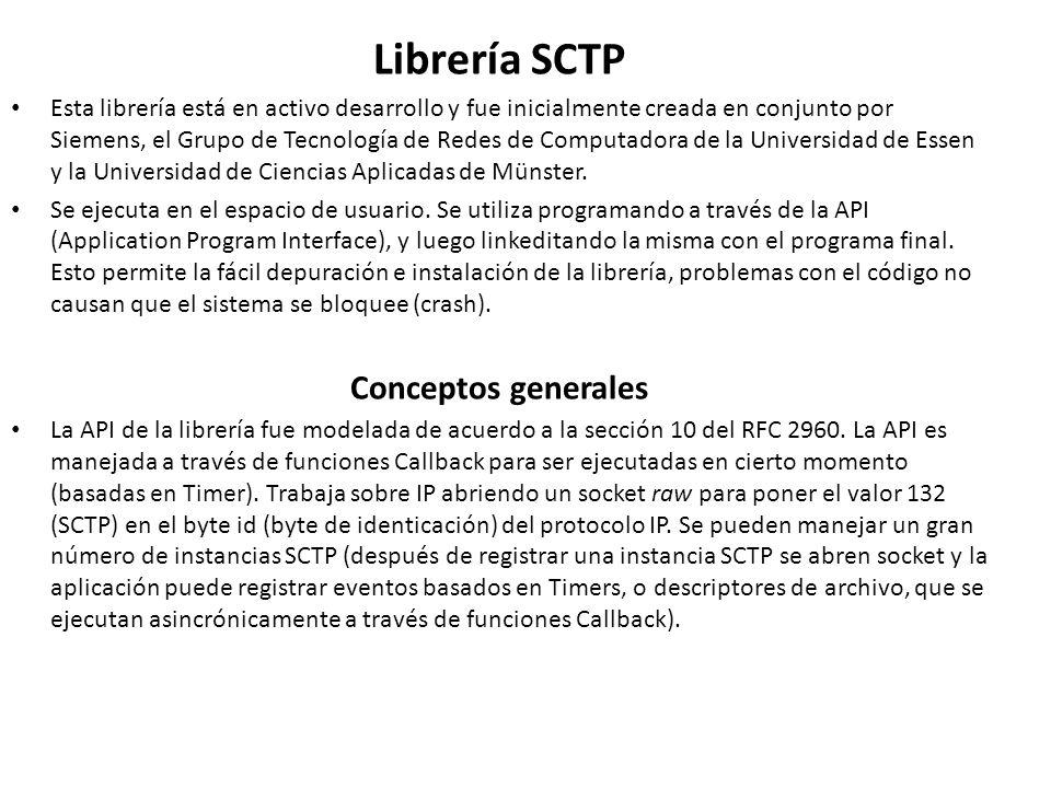 Librería SCTP Esta librería está en activo desarrollo y fue inicialmente creada en conjunto por Siemens, el Grupo de Tecnología de Redes de Computador