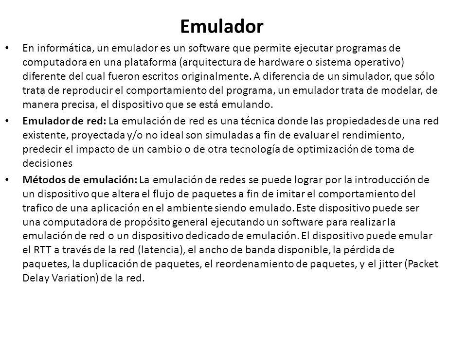 Emulador En informática, un emulador es un software que permite ejecutar programas de computadora en una plataforma (arquitectura de hardware o sistem
