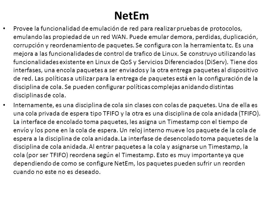 NetEm Provee la funcionalidad de emulación de red para realizar pruebas de protocolos, emulando las propiedad de un red WAN. Puede emular demora, perd