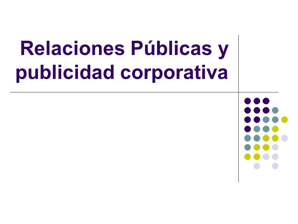 Relaciones Públicas y publicidad corporativa