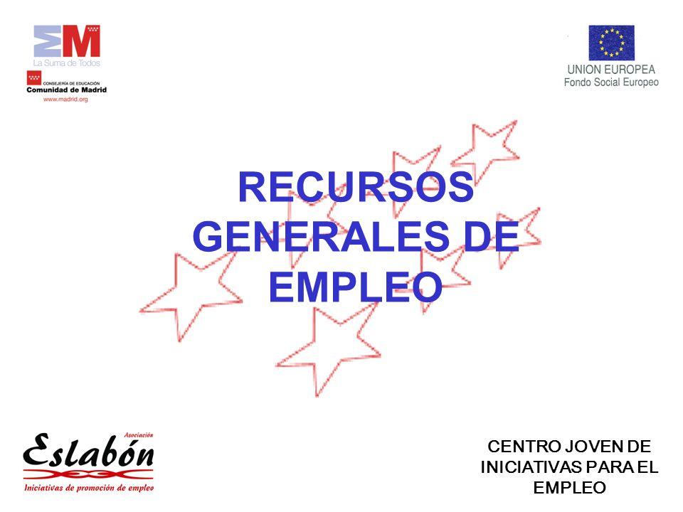RECURSOS GENERALES DE EMPLEO CENTRO JOVEN DE INICIATIVAS PARA EL EMPLEO