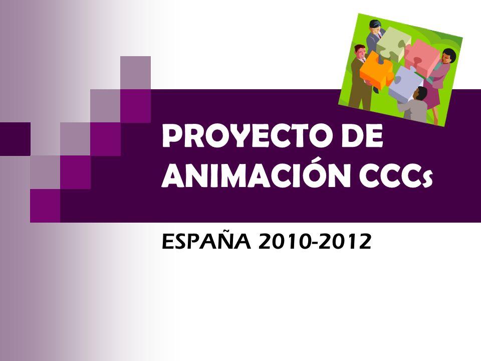 PROYECTO DE ANIMACIÓN CCCs ESPAÑA 2010-2012