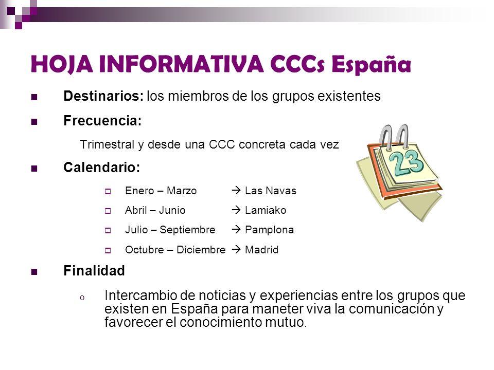 HOJA INFORMATIVA CCCs España Destinarios: los miembros de los grupos existentes Frecuencia: Trimestral y desde una CCC concreta cada vez Calendario: E