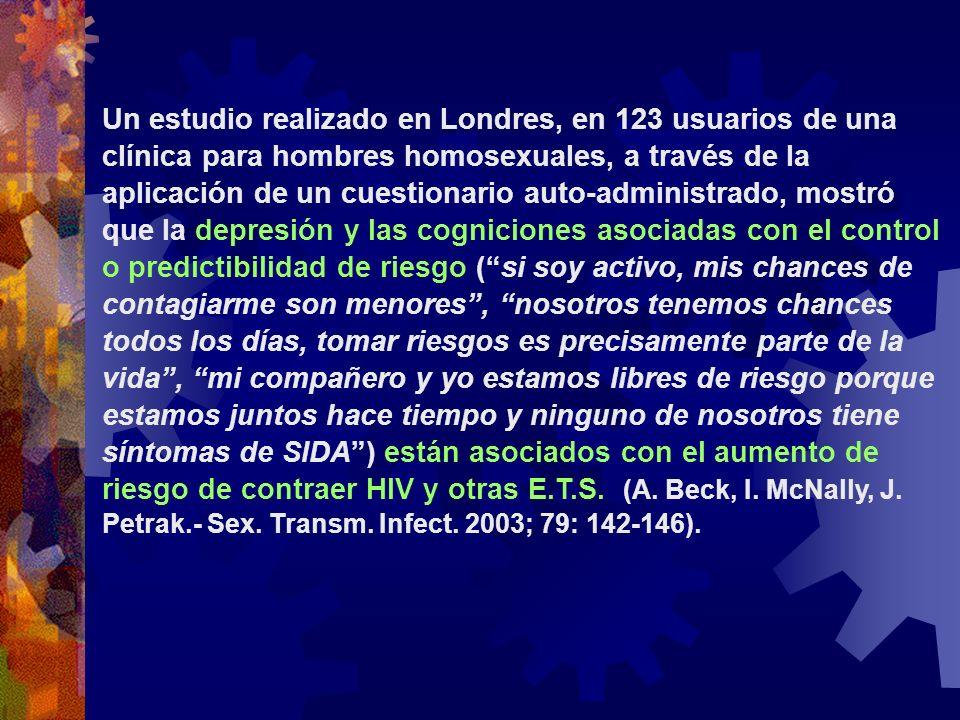 Un estudio realizado en Londres, en 123 usuarios de una clínica para hombres homosexuales, a través de la aplicación de un cuestionario auto-administr