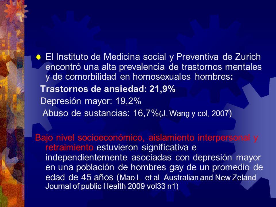 El Instituto de Medicina social y Preventiva de Zurich encontró una alta prevalencia de trastornos mentales y de comorbilidad en homosexuales hombres: