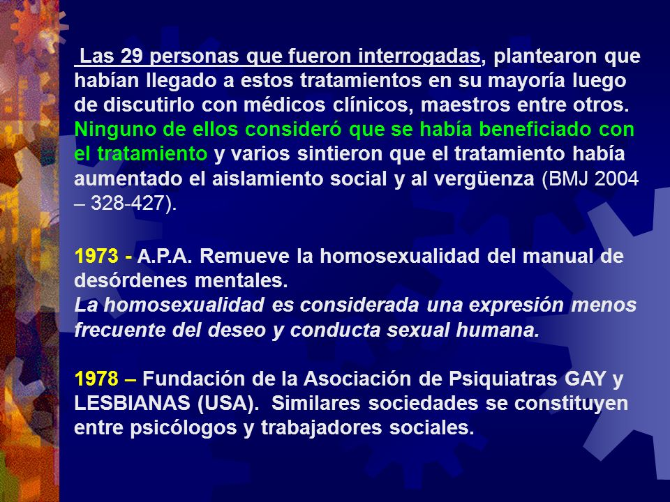 Las 29 personas que fueron interrogadas, plantearon que habían llegado a estos tratamientos en su mayoría luego de discutirlo con médicos clínicos, ma