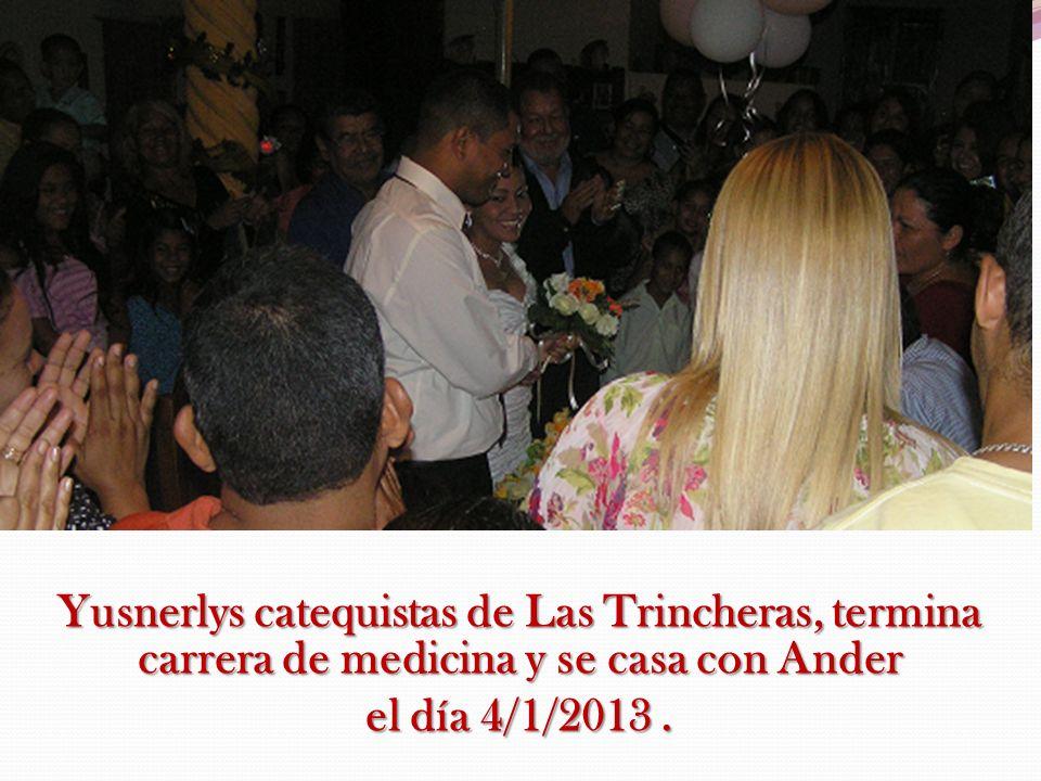 Yusnerlys catequistas de Las Trincheras, termina carrera de medicina y se casa con Ander el día 4/1/2013.