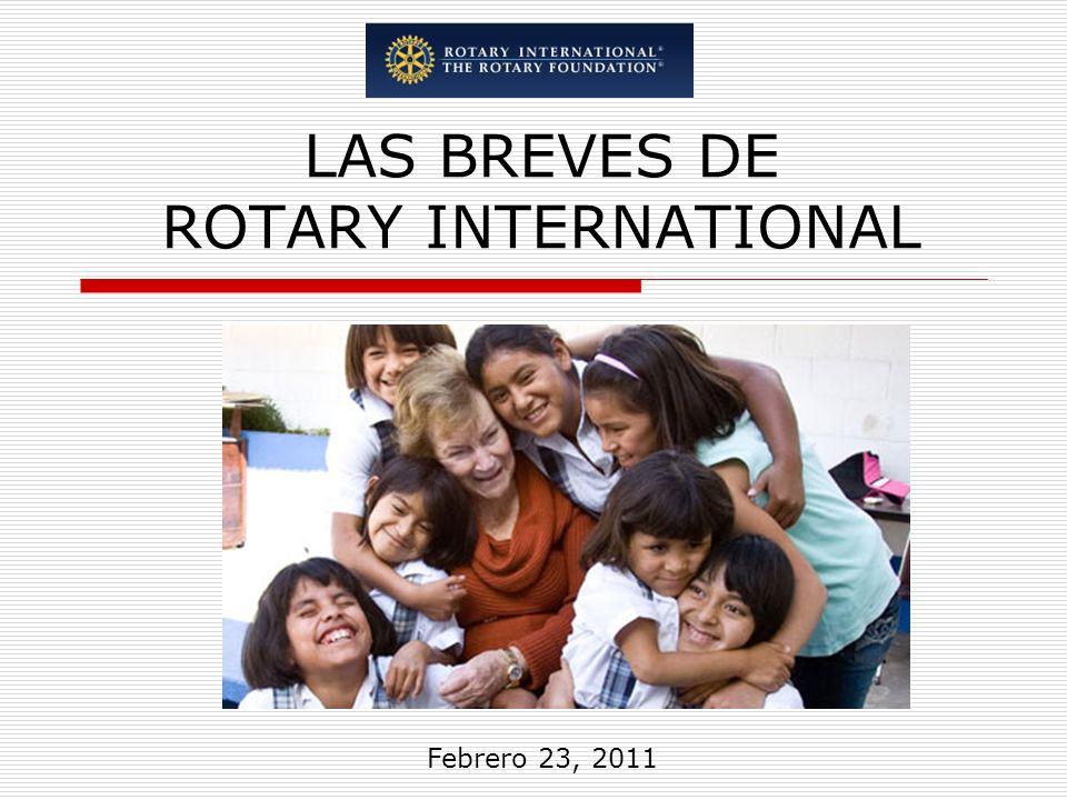 LAS BREVES DE ROTARY INTERNATIONAL Febrero 23, 2011