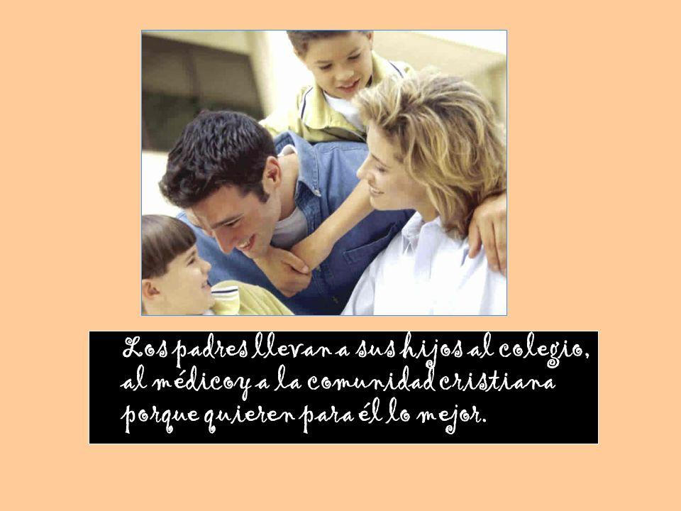 -a ser cristianos de verdad en nuestra relación con Dios y con los demás -a educarle en los valores del Evangelio: amar, perdonar, compartir...