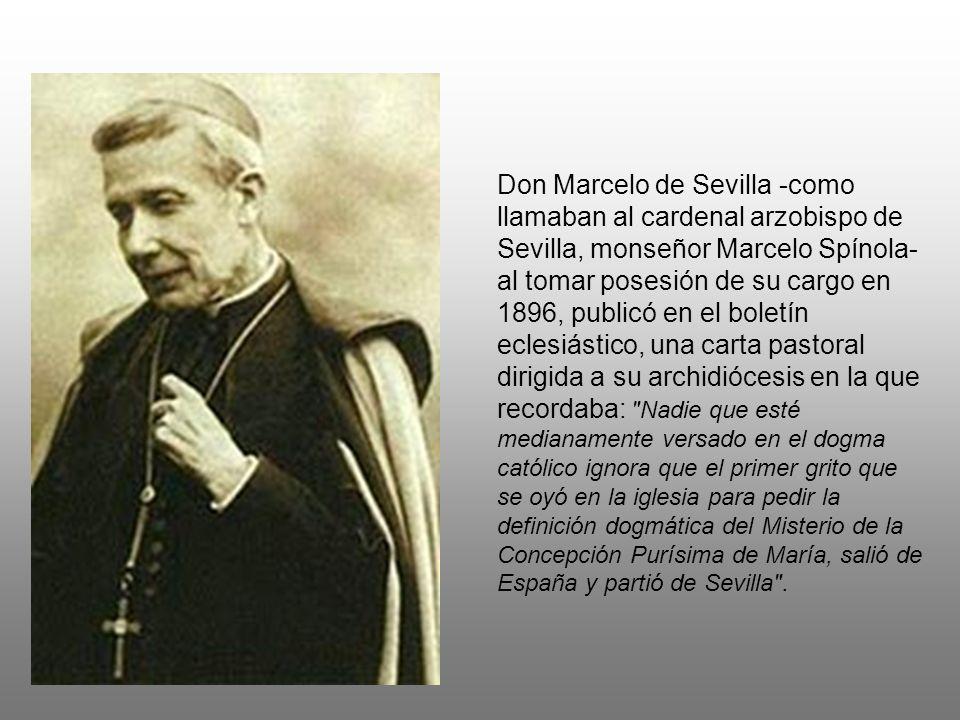 Don Marcelo de Sevilla -como llamaban al cardenal arzobispo de Sevilla, monseñor Marcelo Spínola- al tomar posesión de su cargo en 1896, publicó en el